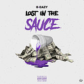 Lost in the Sauce de B-Eazy