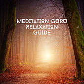 Meditation Guru Relaxation Guide von Relaxing Chill Out Music