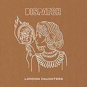 London Daughters by Dispatch