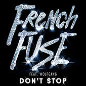 Don't Stop (JVNO Edit) by French Fuse