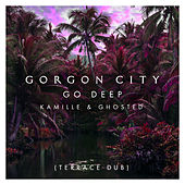 Go Deep (Terrace Dub) von Gorgon City