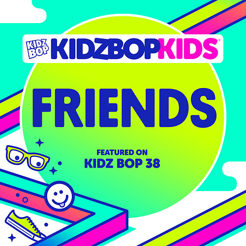 Friends by KIDZ BOP Kids