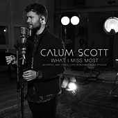 What I Miss Most (Acoustic, 1 Mic 1 Take/Live From Abbey Road Studios) de Calum Scott