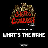 What's the Name by Ghetto Concept