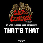 That's That by Ghetto Concept