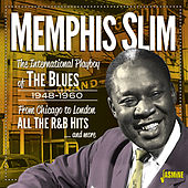 The International Playboy of the Blues: From Chicago to London All the Hits and More (1948-1960) von Memphis Slim