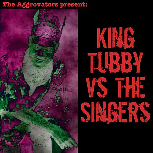King Tubby vs. The Singers by King Tubby