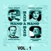 Mano a Mano - Jorge Negrete, Antonio Aguilar, Pedro Infante y José Alfredo Jiménez, Vol. 1 van Various Artists