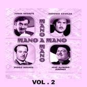 Mano a Mano - Jorge Negrete, Antonio Aguilar, Pedro Infante y José Alfredo Jiménez, Vol. 2 van Various Artists