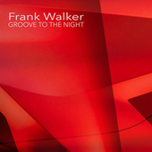 Groove to the Night von Frank Walker