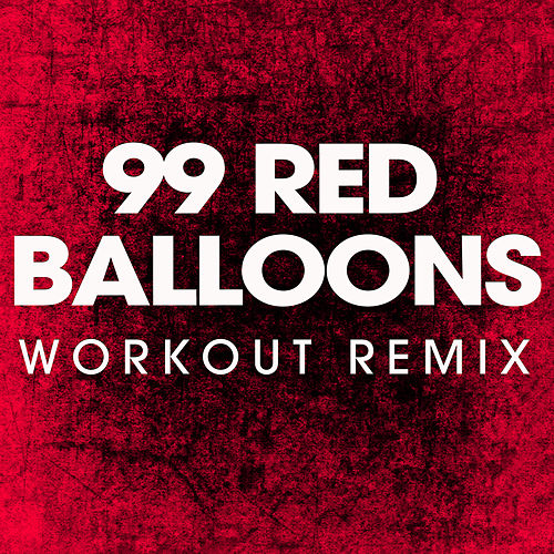 99 Red Balloons Extended Workout Remix By Power Music