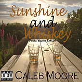 Sunshine and Whiskey de Caleb Moore