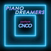 Piano Dreamers Perform CNCO de Piano Dreamers