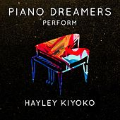 Piano Dreamers Perform Hayley Kiyoko by Piano Dreamers