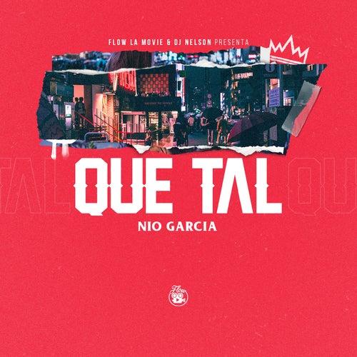 Qué Tal by Nio Garcia