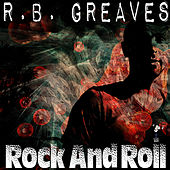 Rock and Roll by R. B. Greaves