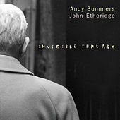 Invisible Threads by Andy Summers