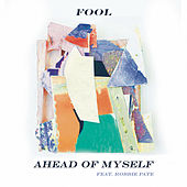 Ahead of Myself by Fool