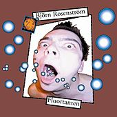 Fluortanten by Björn Rosenström