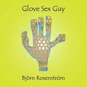 Glove Sex Guy by Björn Rosenström