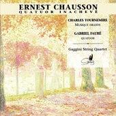 Chausson : Quatuor Inachevé by Gaggini String Qartet