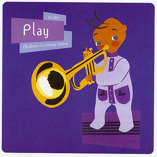 Play - Children's Listening Centre by Children's Listening Centre Orchestra