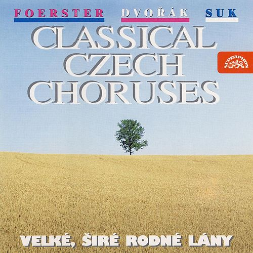 Foerster, Dvorak & Suk: Classical Czech Choruses by Various Artists