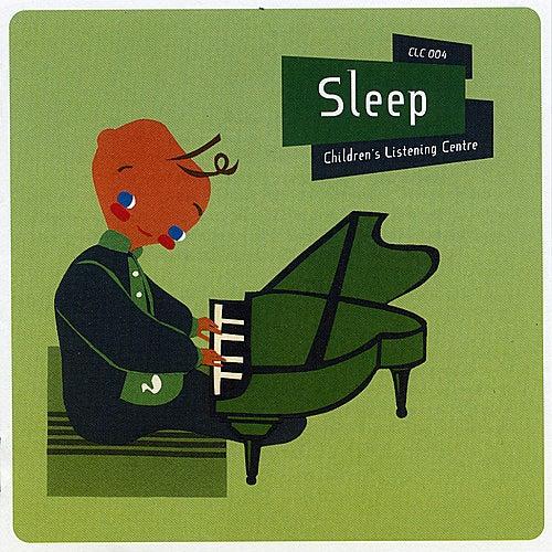 Sleep - Children's Listening Centre by Children's Listening Centre Orchestra