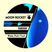 Whoo, Party Time! de Moon Rocket