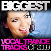 Biggest Vocal Trance Tracks of 2009 by Various Artists