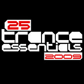 25 Trance Essentials 2009 by Various Artists