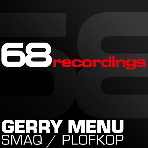 Smaq / Plofkop by Gerry Menu