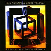Black Knights At the Court of Ferdinand IV by Rick Wakeman