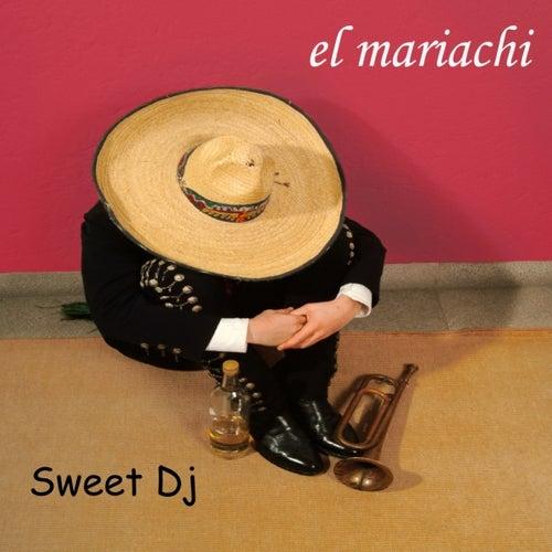 Sweet Dj by El Mariachi