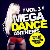 Mega Dance Anthems, Vol.3: Summer 2018 - EP by Various Artists