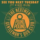 See You Next Tuesday by The Nextmen & Gentleman's Dub Club