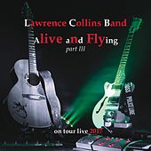 Alive and Flying, Pt. 3 de Lawrence Collins Band