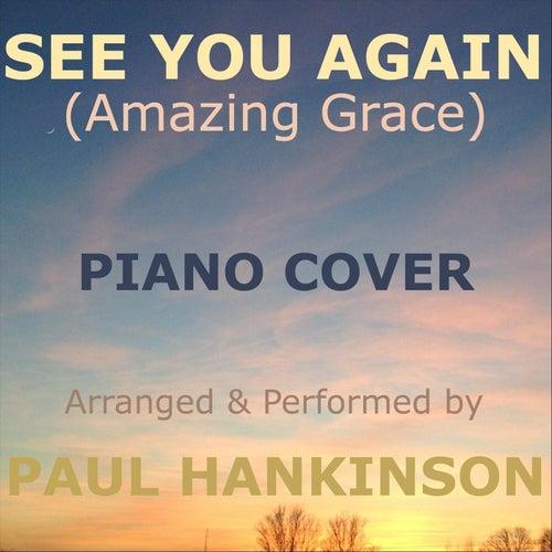 See You Again (Amazing Grace) von Paul Hankinson