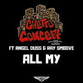 All My by Ghetto Concept