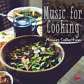 Music for Cooking - Movies Collection by Various Artists