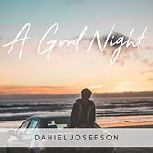 A Good Night von Daniel Josefson