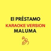 El Préstamo (Originally by Maluma) (Karaoke Version) by JMKaraoke