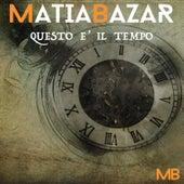 Questo è il tempo de Matia Bazar
