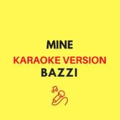 Mine (Originally by Bazzi) (Karaoke Version) by JMKaraoke