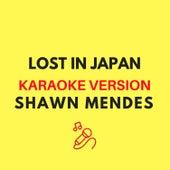 Lost In Japan (Originally by Shawn Mendes) (Karaoke Version) by JMKaraoke
