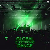 Global Electronic Dance by Various Artists