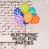 Electronic Music for Parties by Various Artists