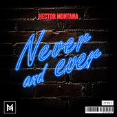 Never And Ever von Hector Montana