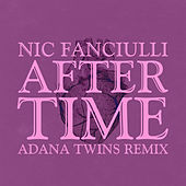 After Time (Adana Twins Remix) von Nic Fanciulli