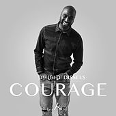 Courage by Dwight Dissels